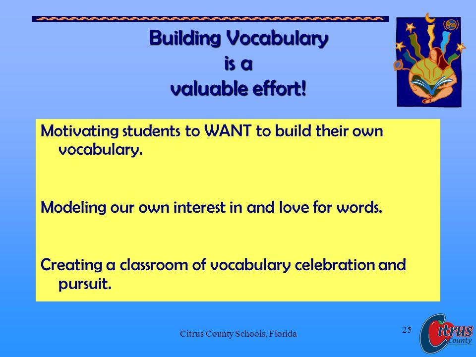 Citrus County Schools, Florida 25 Building Vocabulary is a valuable effort.