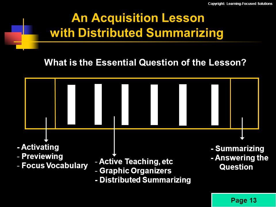 Copyright: Learning-Focused Solutions An Acquisition Lesson with Distributed Summarizing - Activating - Previewing - Focus Vocabulary - Active Teachin