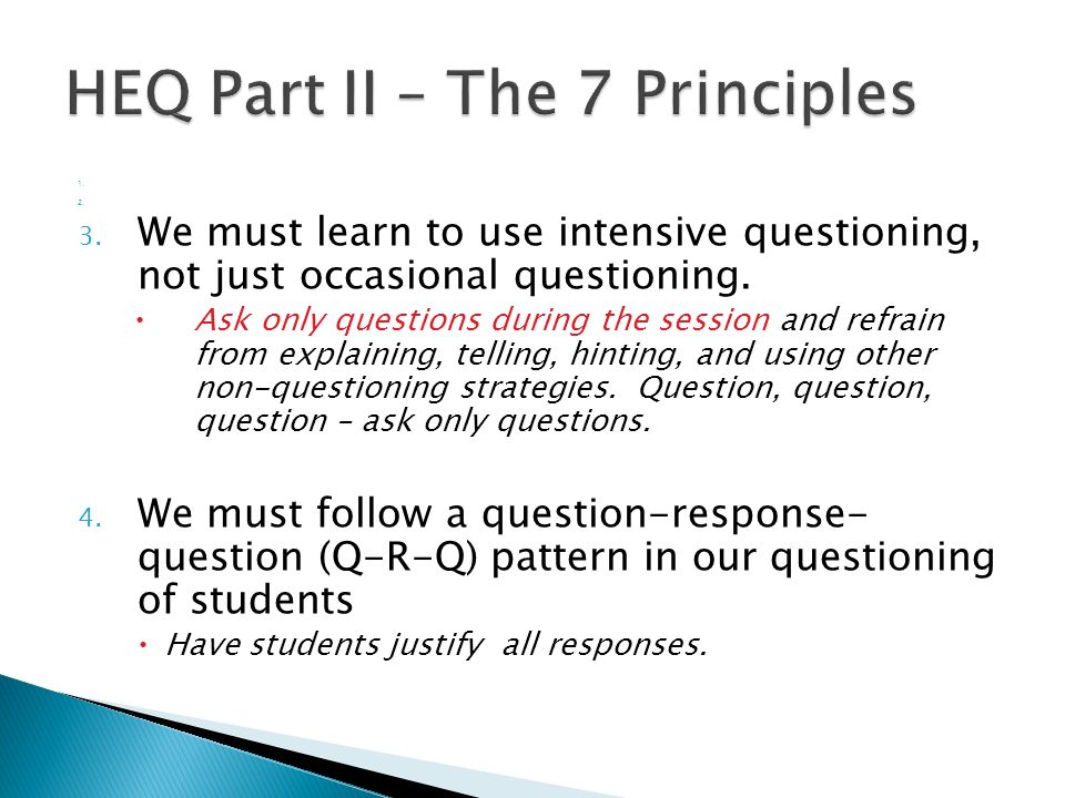 1.2. 3. We must learn to use intensive questioning, not just occasional questioning.