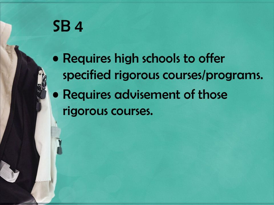 SB 4 Requires high schools to offer specified rigorous courses/programs.