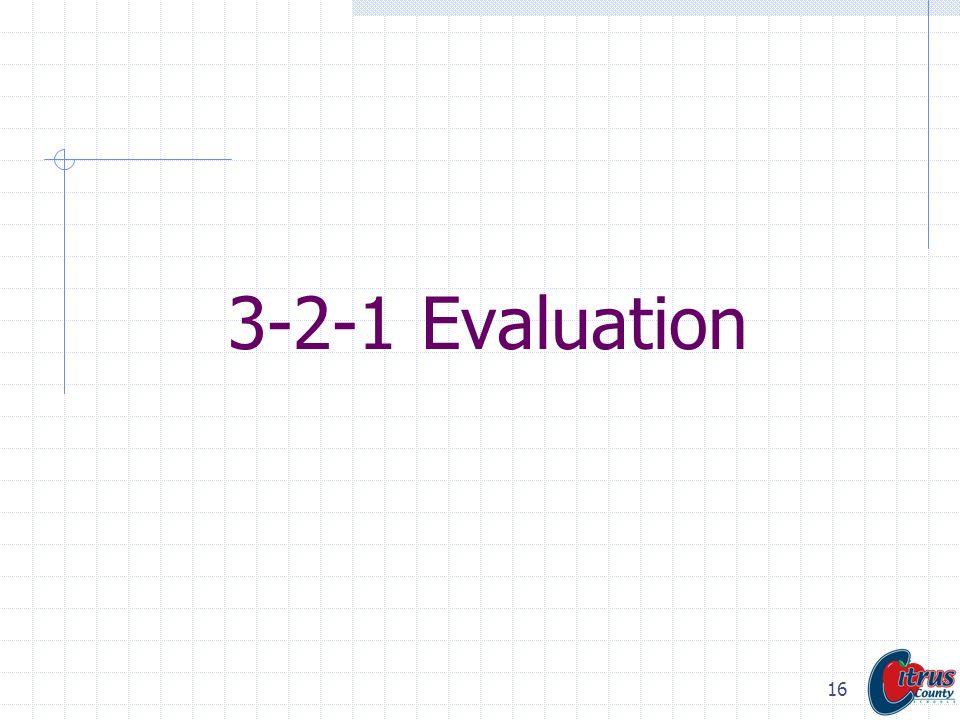 16 3-2-1 Evaluation