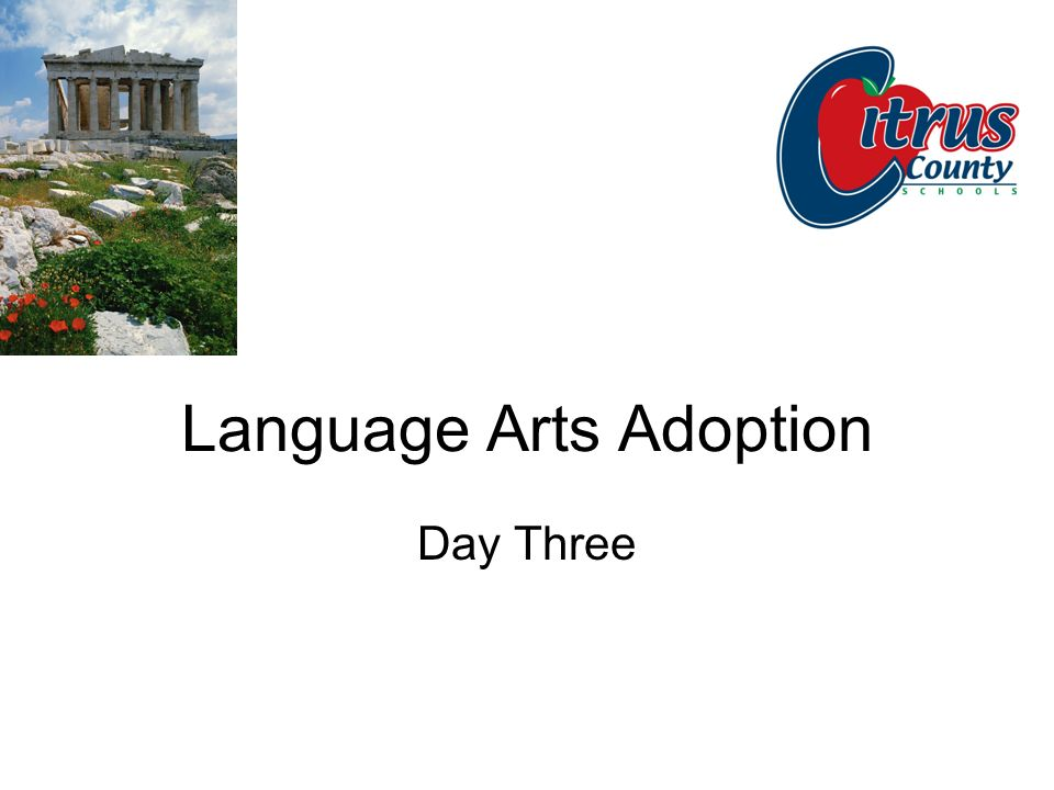 Language Arts Adoption Day Three