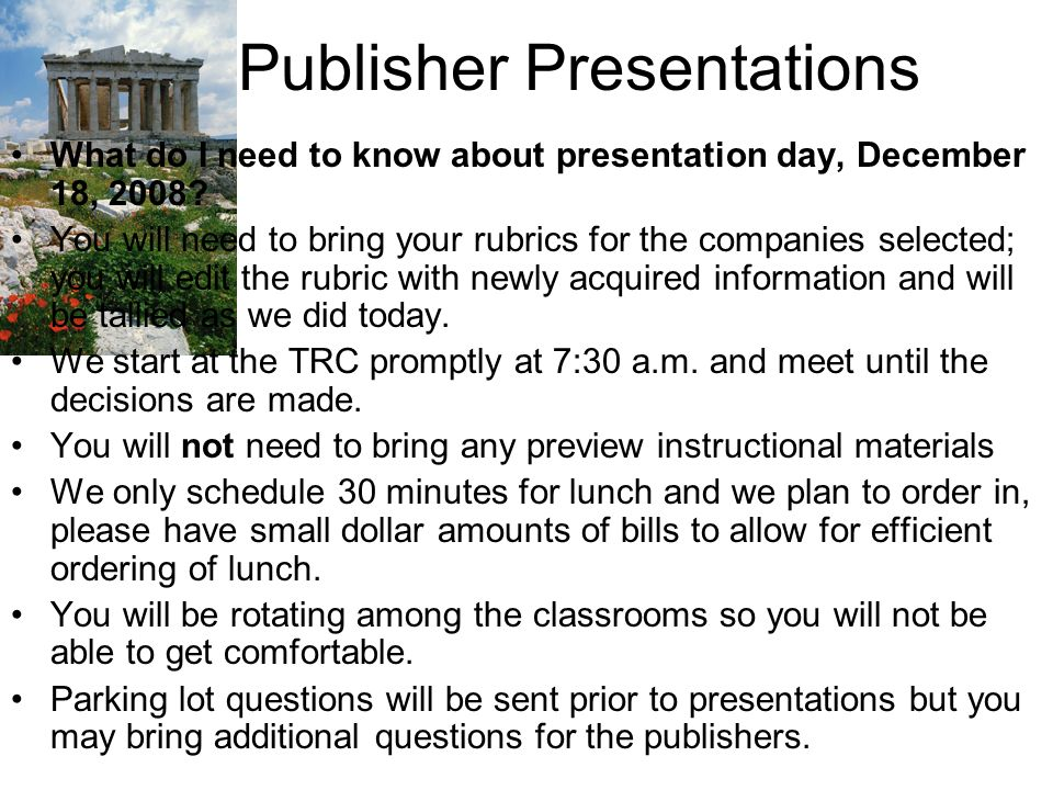 Publisher Presentations What do I need to know about presentation day, December 18, 2008.