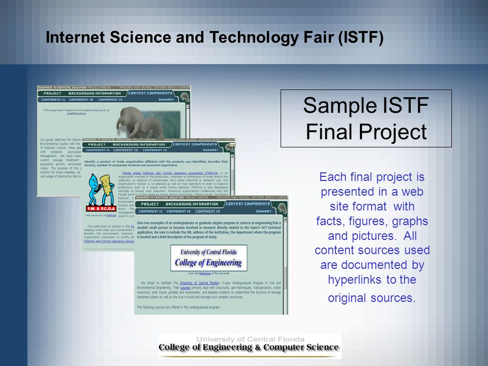 Sample ISTF Final Project Each final project is presented in a web site format with facts, figures, graphs and pictures. All content sources used are