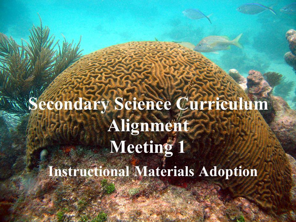 Secondary Science Curriculum Alignment Meeting 1 Instructional Materials Adoption