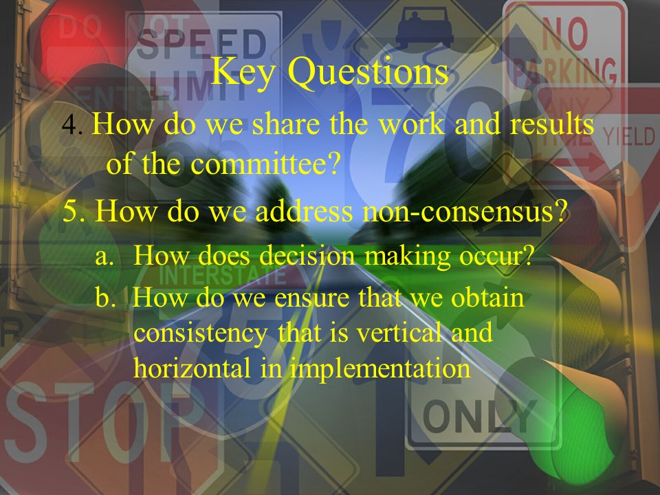 Key Questions 1.Who will participate in the process.