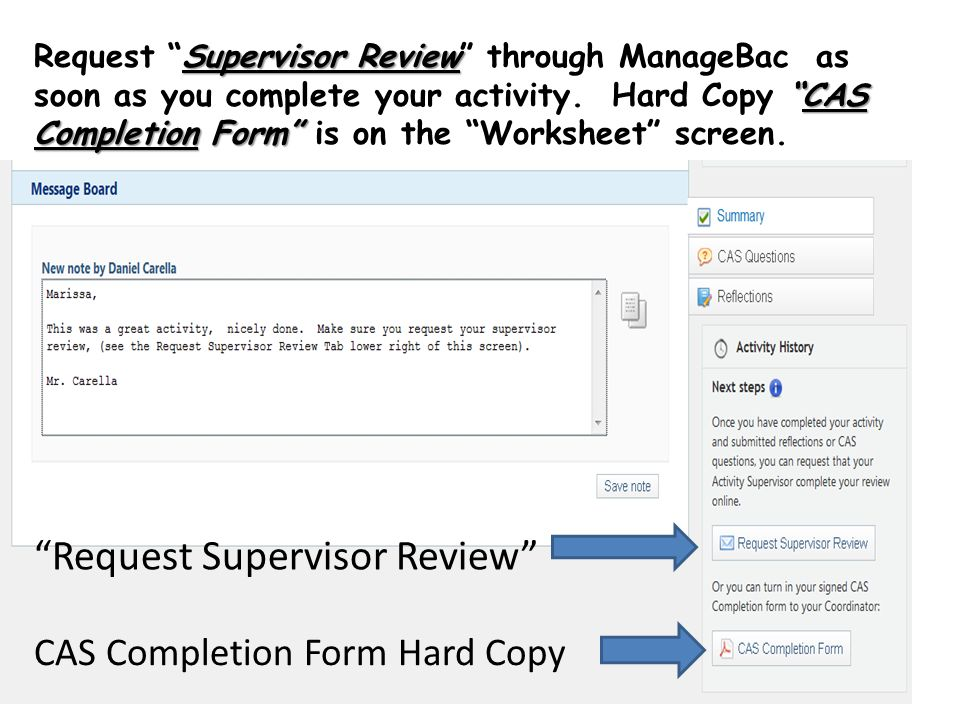 Supervisor ReviewCAS Completion Form Request Supervisor Review through ManageBac as soon as you complete your activity. Hard Copy CAS Completion Form