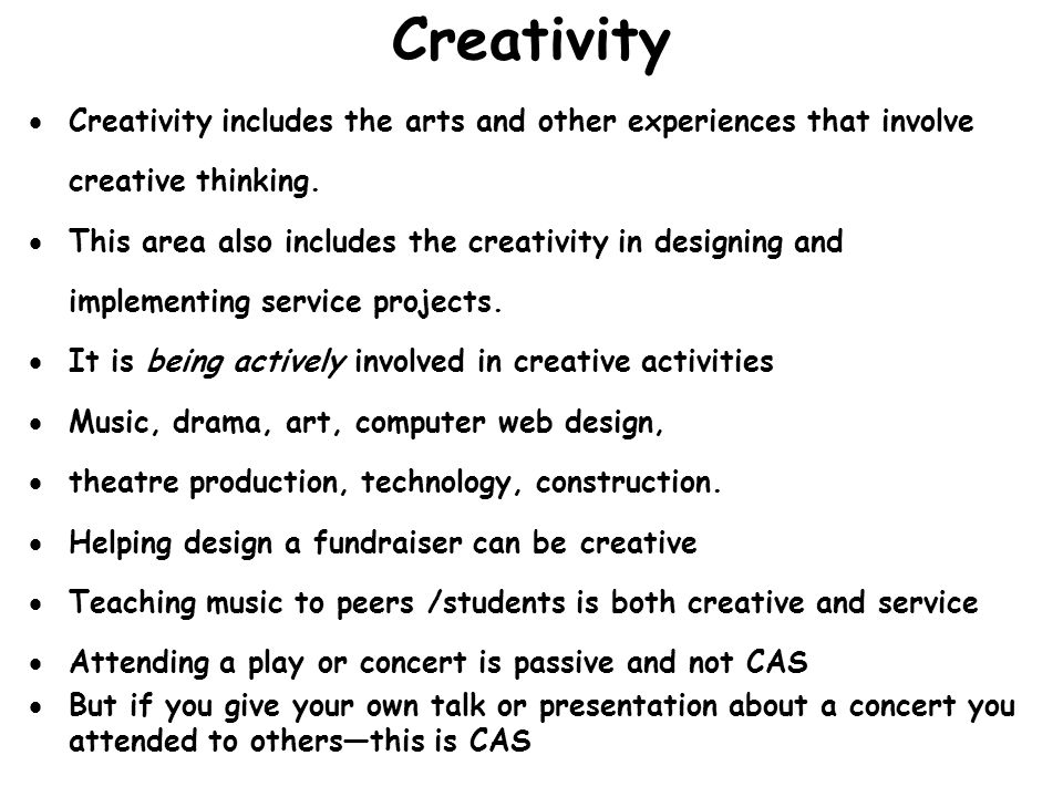 Creativity includes the arts and other experiences that involve creative thinking. This area also includes the creativity in designing and implementin