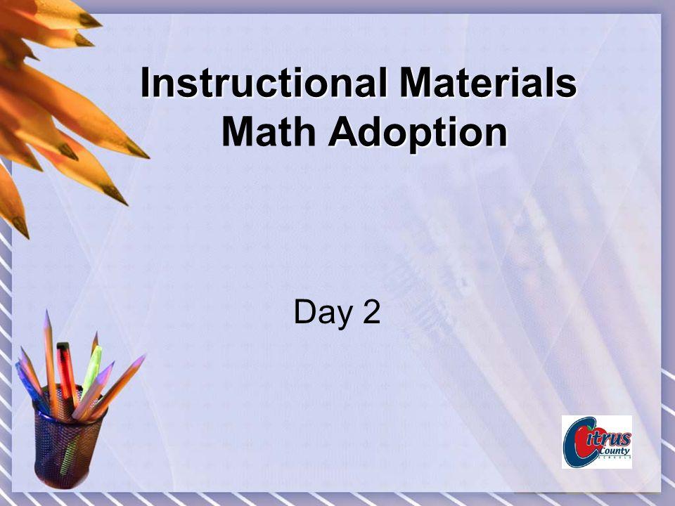 Instructional Materials Adoption Instructional Materials Math Adoption Day 2