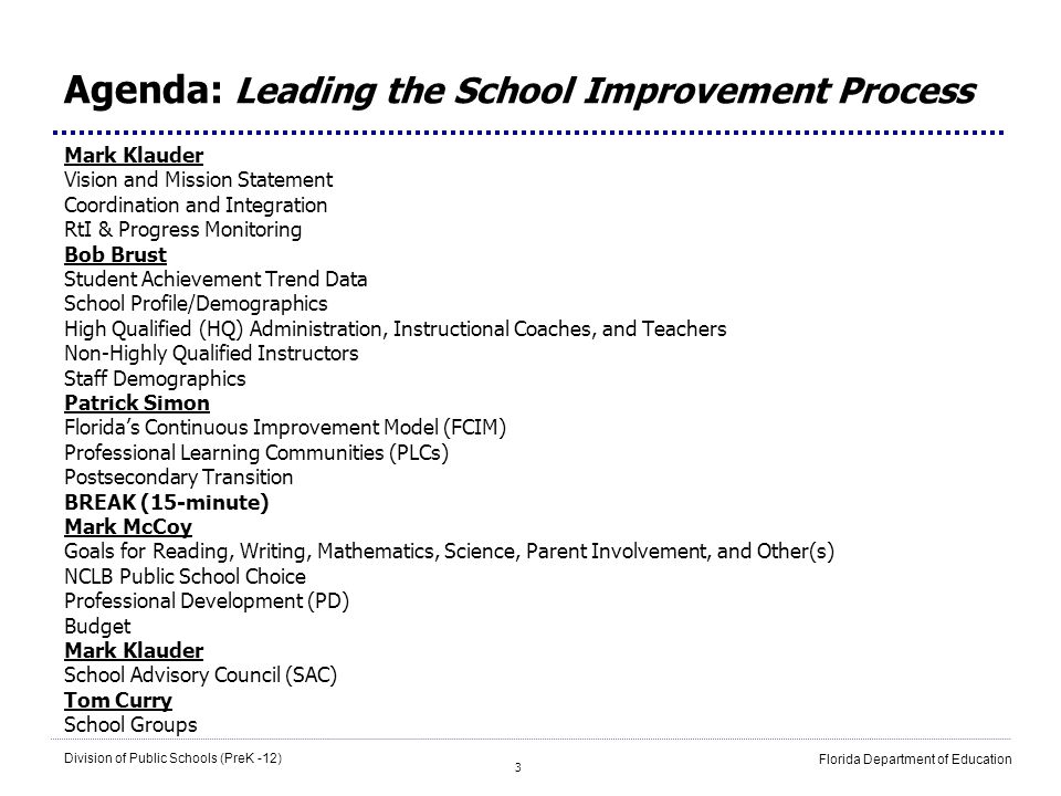 3 Division of Public Schools (PreK -12) Florida Department of Education Agenda: Leading the School Improvement Process Mark Klauder Vision and Mission