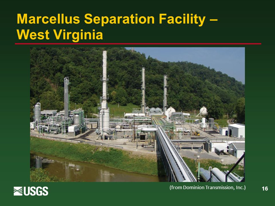 16 Marcellus Separation Facility – West Virginia (from Dominion Transmission, Inc.)