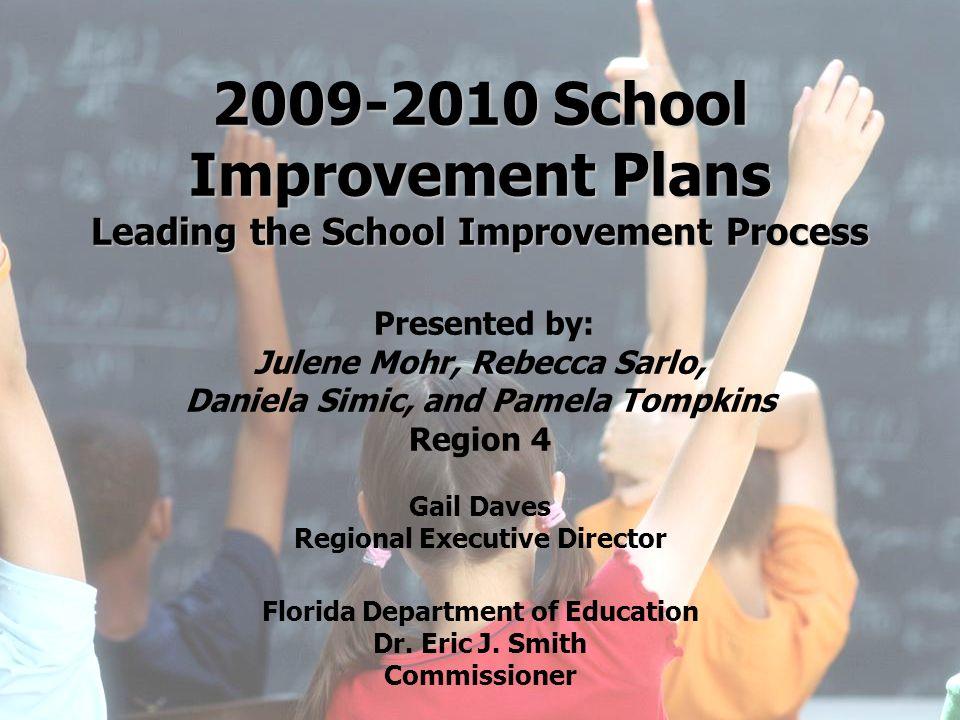 1 Division of Public Schools (PreK -12) Florida Department of Education 2009-2010 School Improvement Plans Leading the School Improvement Process 2009