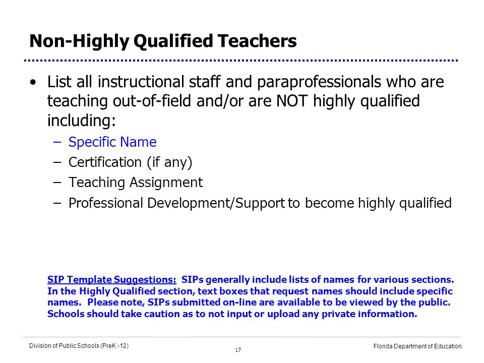 17 Division of Public Schools (PreK -12) Florida Department of Education Non-Highly Qualified Teachers List all instructional staff and paraprofession