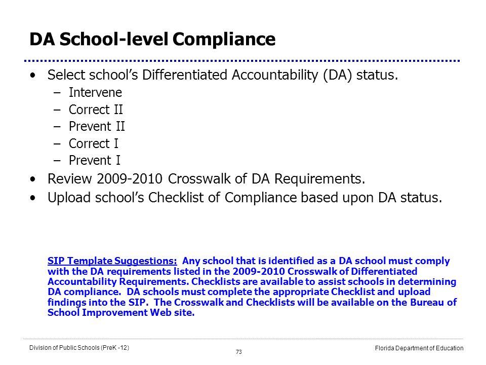73 Division of Public Schools (PreK -12) Florida Department of Education DA School-level Compliance Select schools Differentiated Accountability (DA)