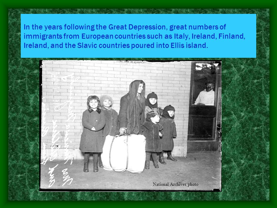 In the years following the Great Depression, great numbers of immigrants from European countries such as Italy, Ireland, Finland, Ireland, and the Sla