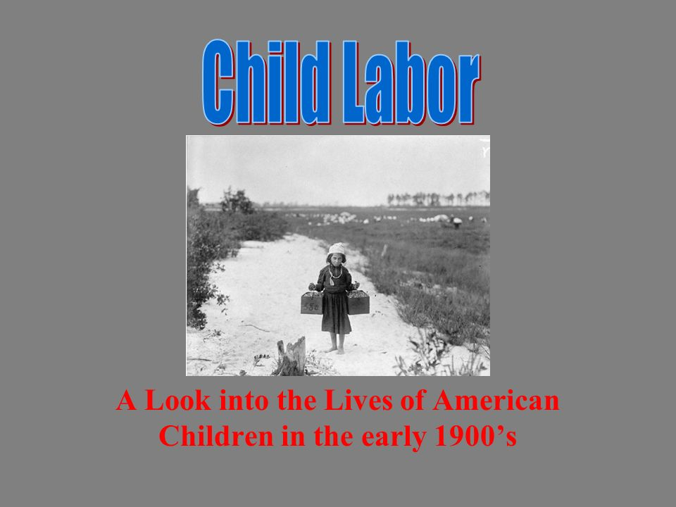 A Look into the Lives of American Children in the early 1900s