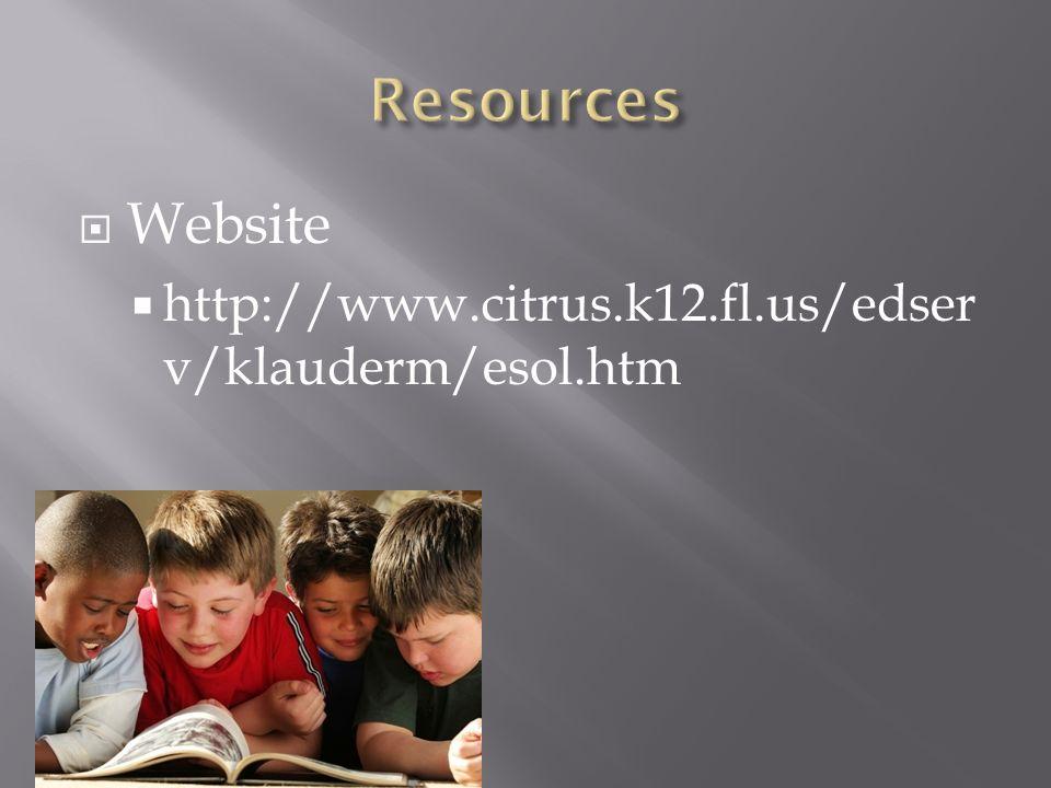 Website http://www.citrus.k12.fl.us/edser v/klauderm/esol.htm