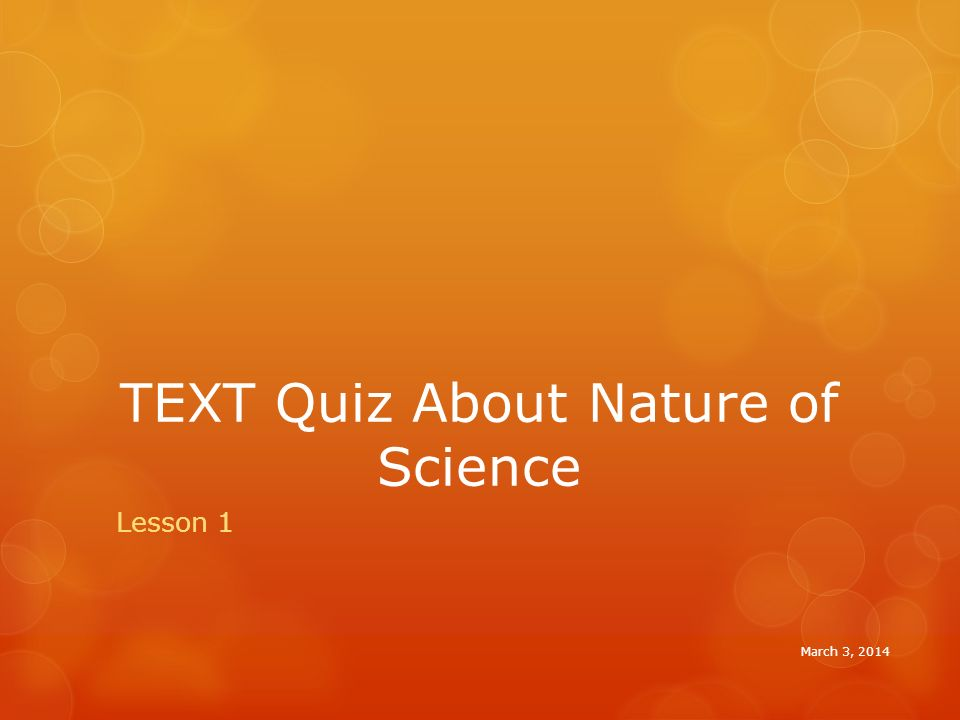 TEXT Quiz About Nature of Science Lesson 1 March 3, 2014
