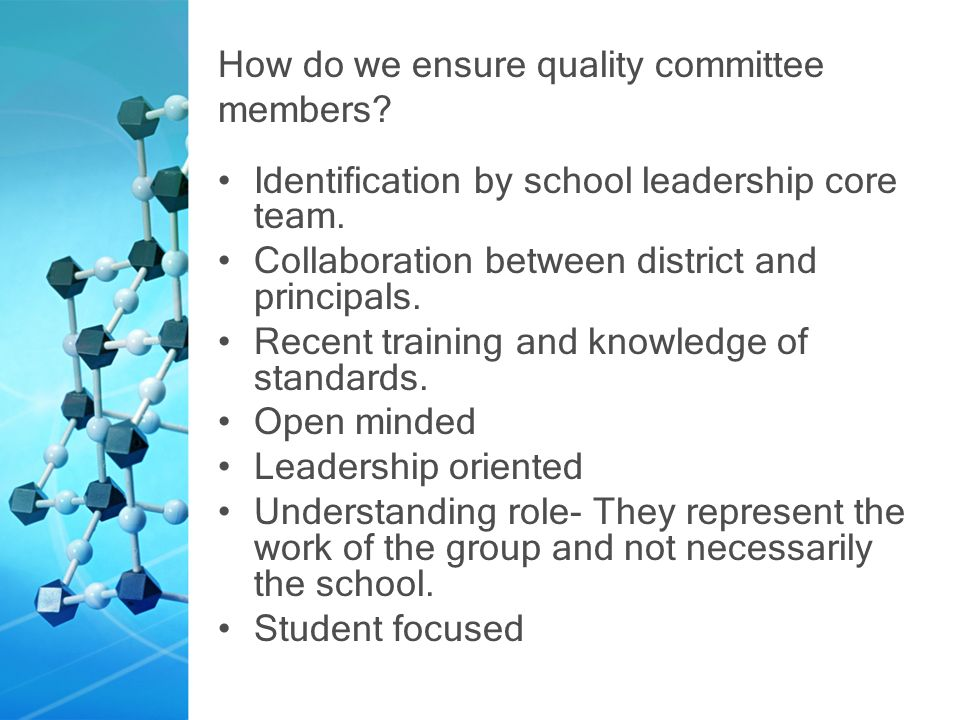 How do we ensure quality committee members. Identification by school leadership core team.
