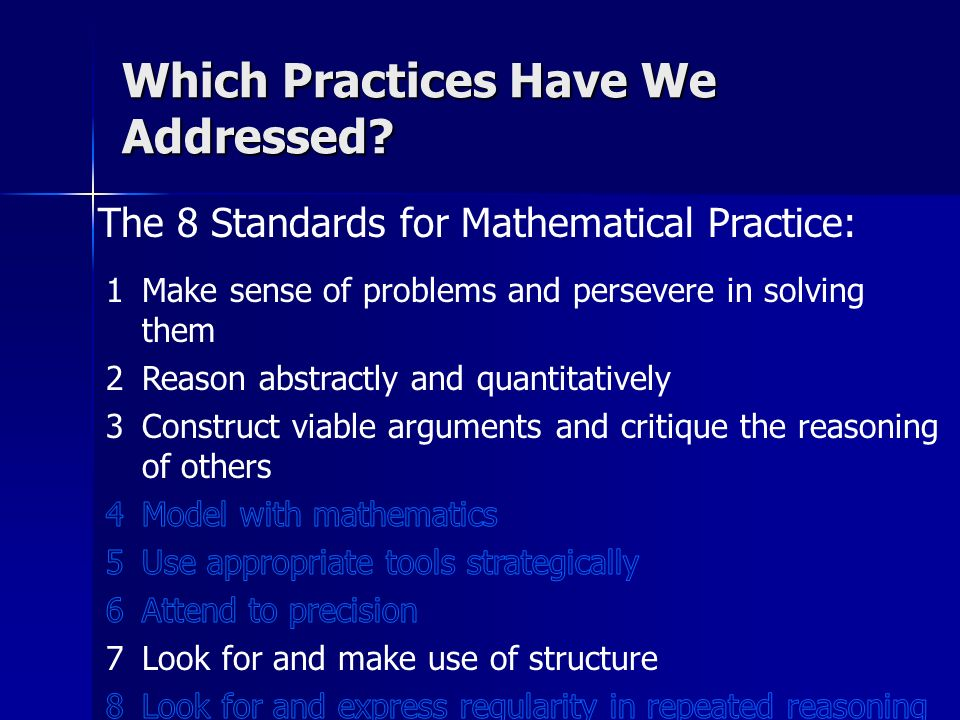 The 8 Standards for Mathematical Practice: Which Practices Have We Addressed?