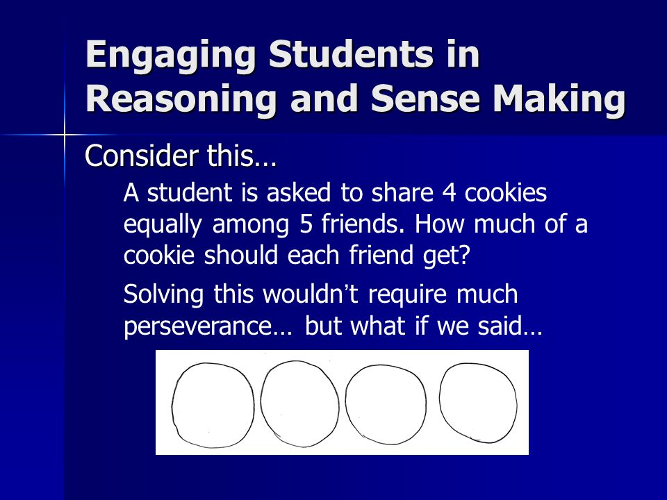 Consider this… A student is asked to share 4 cookies equally among 5 friends.