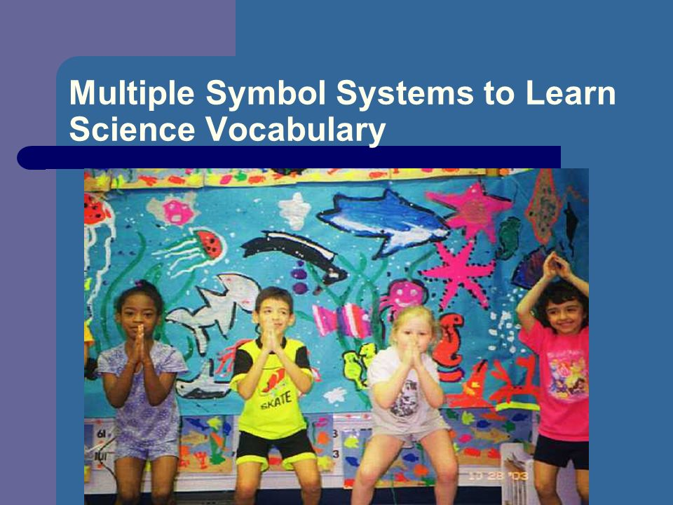 Multiple Symbol Systems to Learn Science Vocabulary