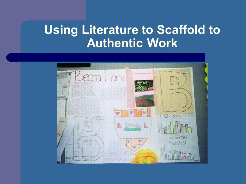 Using Literature to Scaffold to Authentic Work