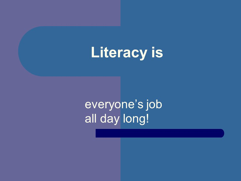 Literacy is everyones job all day long!
