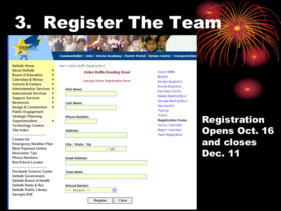 3. Register The Team Registration Opens Oct. 16 and closes Dec. 11