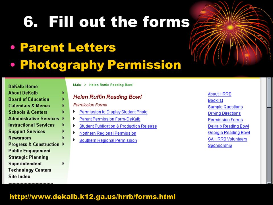 6. Fill out the forms Parent Letters Photography Permission http://www.dekalb.k12.ga.us/hrrb/forms.html