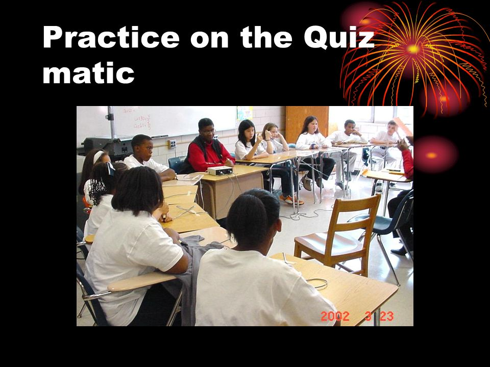 Practice on the Quiz matic