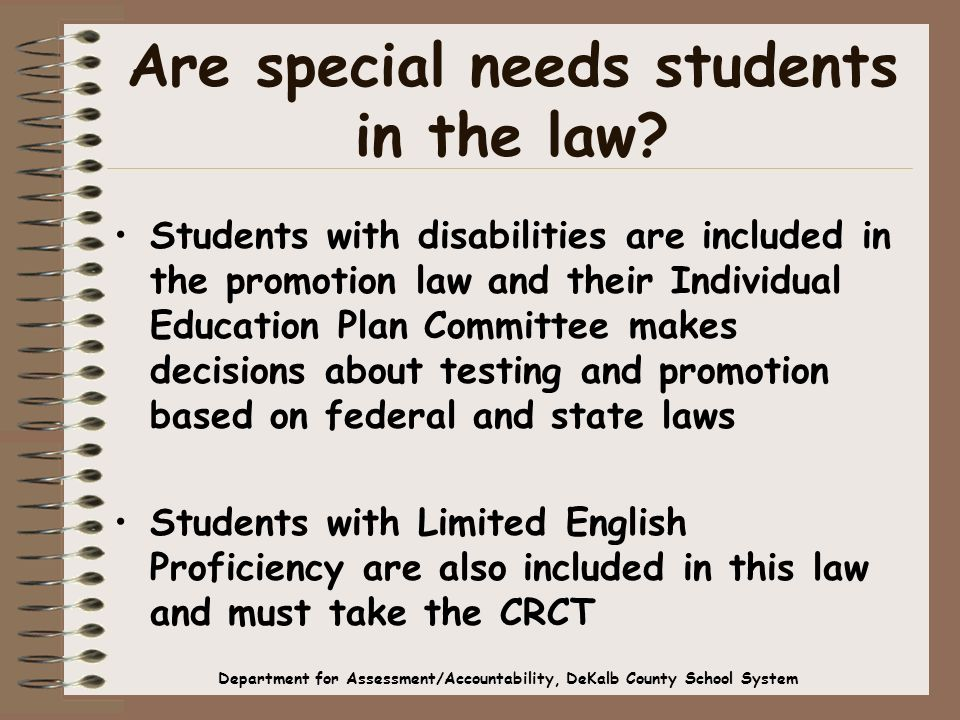 Are special needs students in the law.