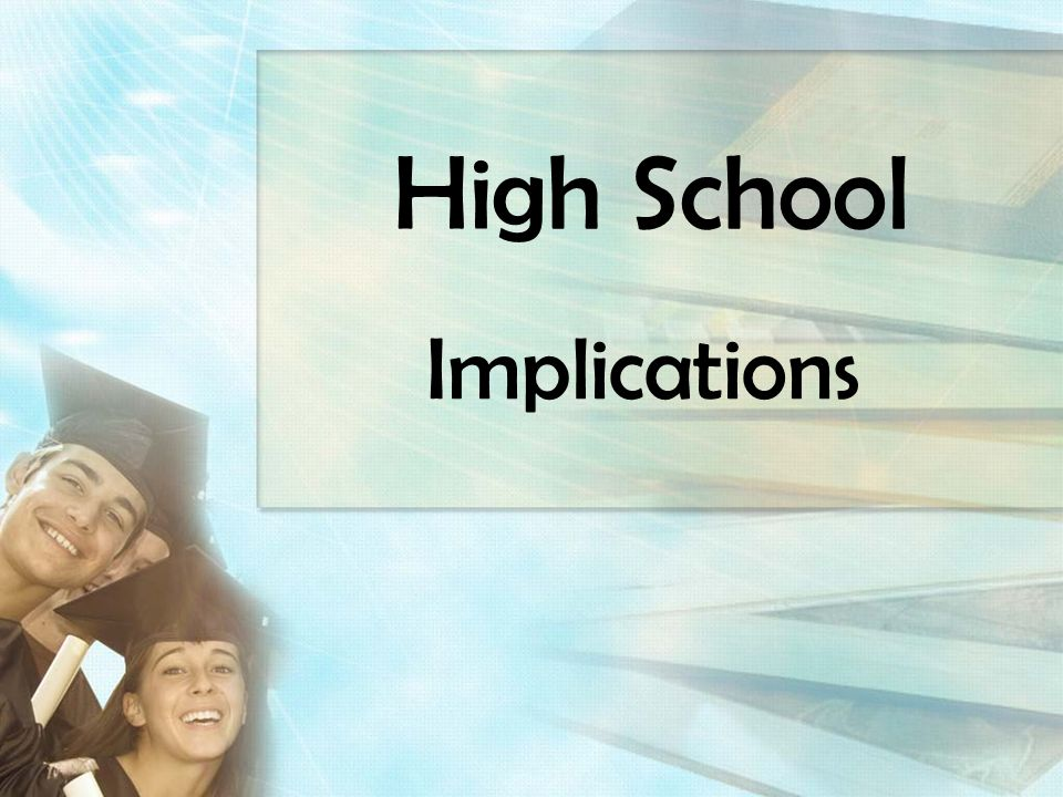 High School Implications