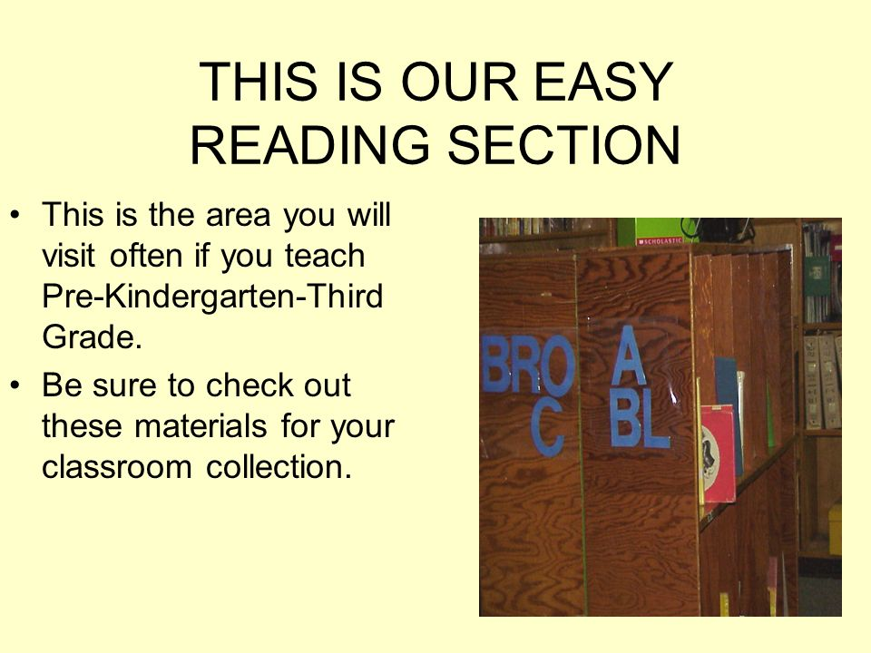 THIS IS OUR EASY READING SECTION This is the area you will visit often if you teach Pre-Kindergarten-Third Grade. Be sure to check out these materials