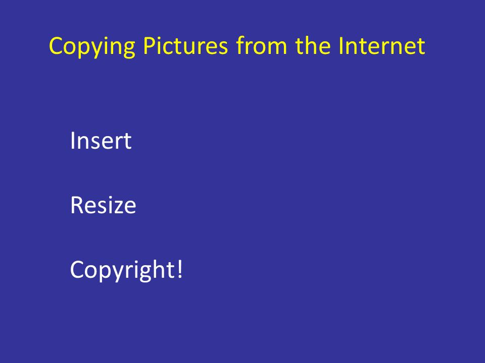 Copying Pictures from the Internet Insert Resize Copyright!