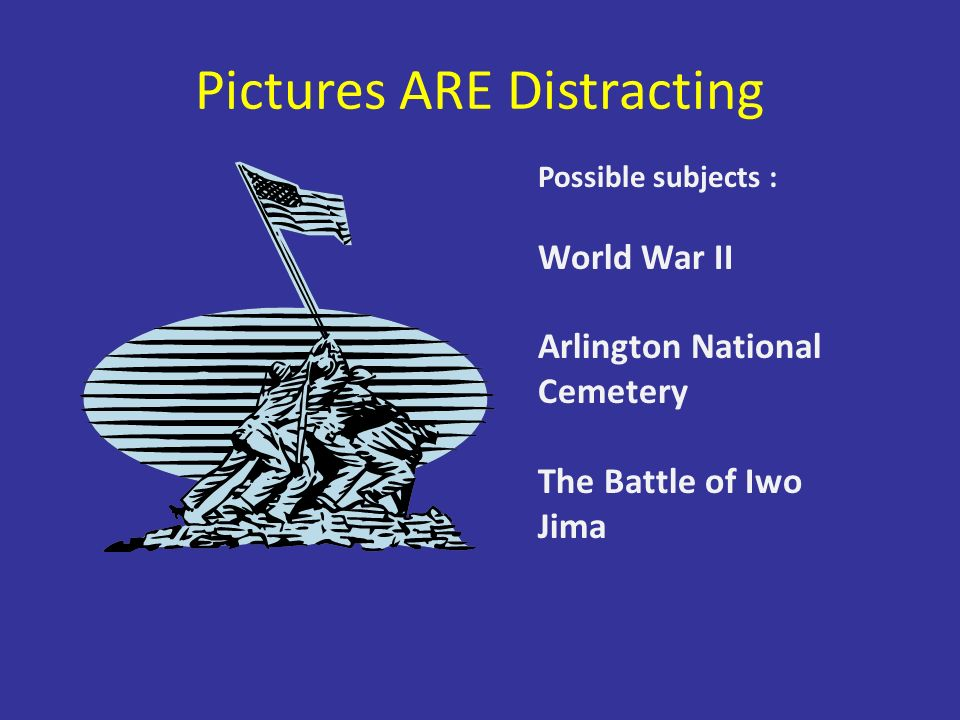 Pictures ARE Distracting Possible subjects : World War II Arlington National Cemetery The Battle of Iwo Jima