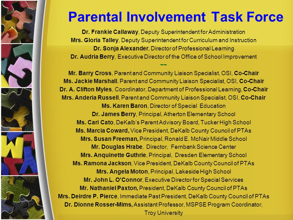 Parental Involvement Task Force Dr. Frankie Callaway, Deputy Superintendent for Administration Mrs. Gloria Talley, Deputy Superintendent for Curriculu