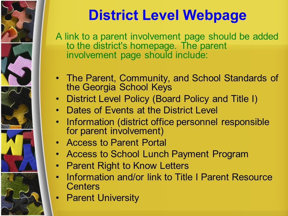 District Level Webpage A link to a parent involvement page should be added to the district's homepage. The parent involvement page should include: The