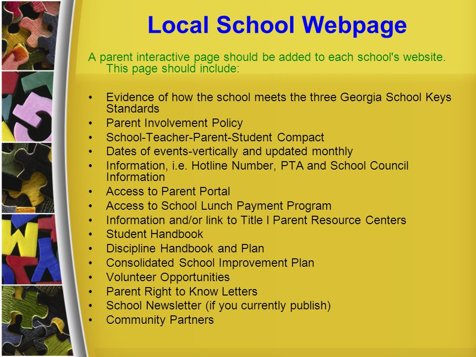 Local School Webpage A parent interactive page should be added to each school's website. This page should include: Evidence of how the school meets th