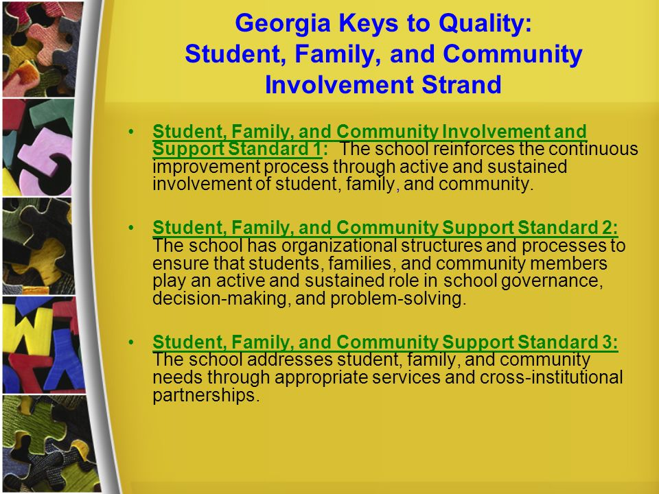 Georgia Keys to Quality: Student, Family, and Community Involvement Strand Student, Family, and Community Involvement and Support Standard 1: The scho