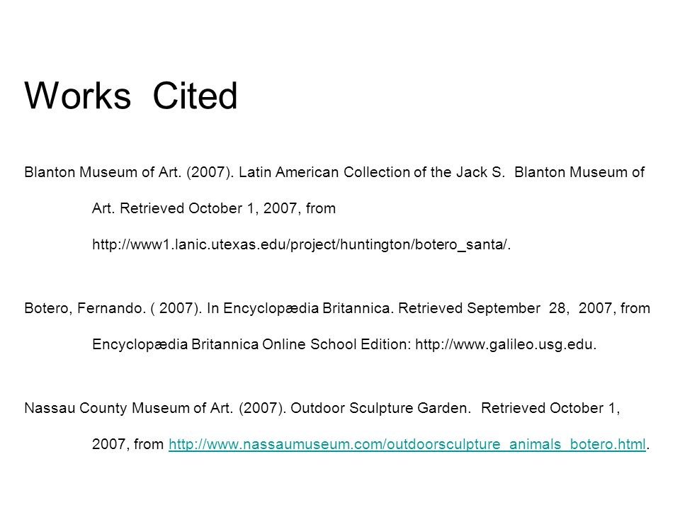 Works Cited Blanton Museum of Art. (2007). Latin American Collection of the Jack S.