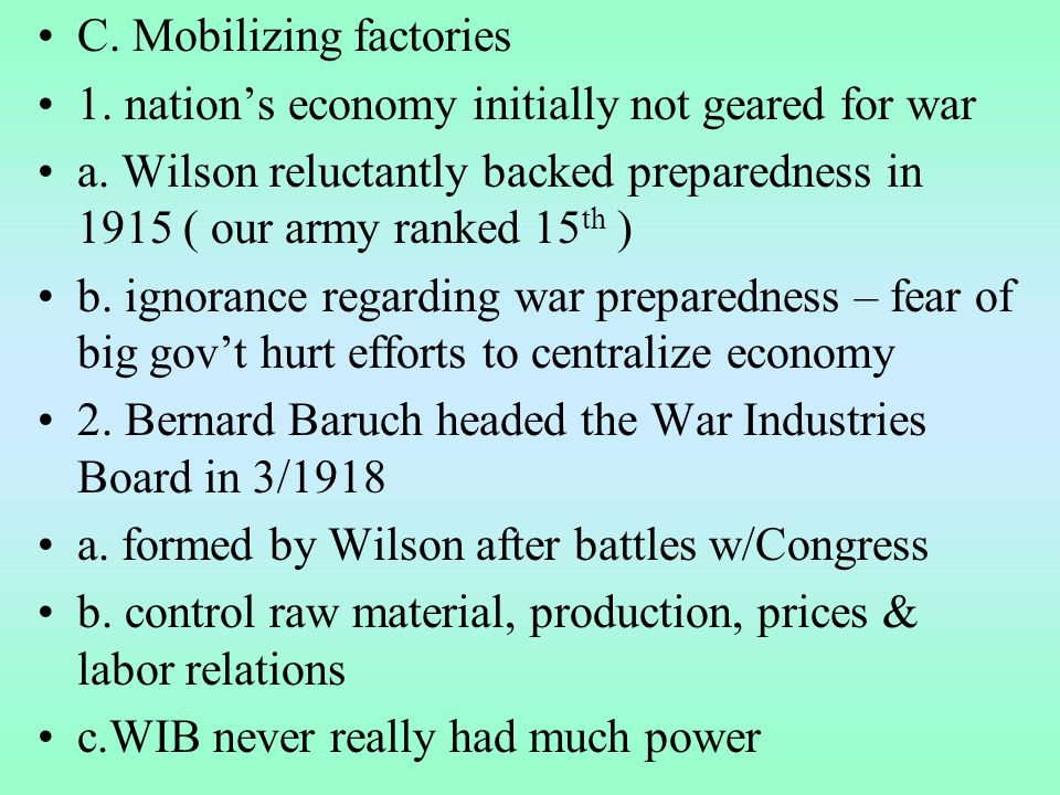 C. Mobilizing factories 1. nations economy initially not geared for war a.