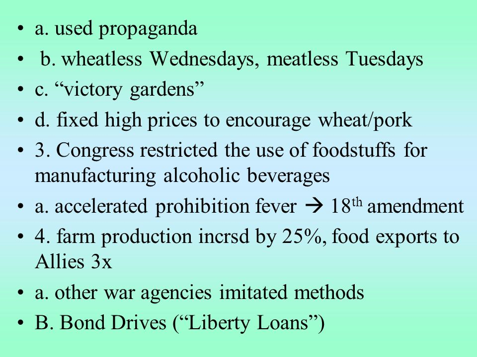 a. used propaganda b. wheatless Wednesdays, meatless Tuesdays c.