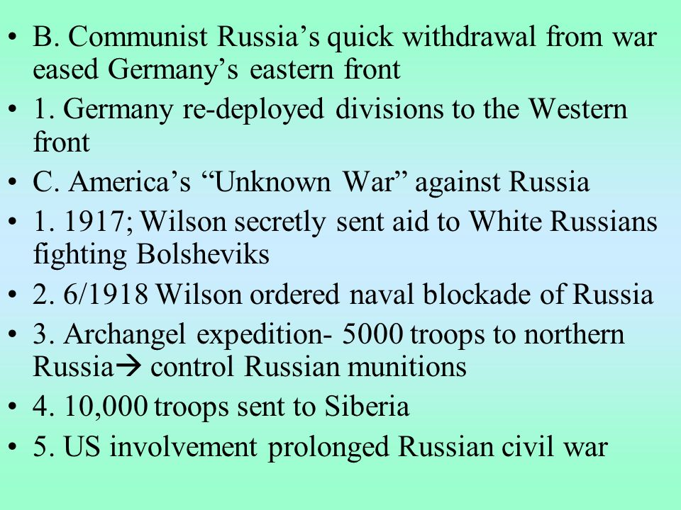 B. Communist Russias quick withdrawal from war eased Germanys eastern front 1.