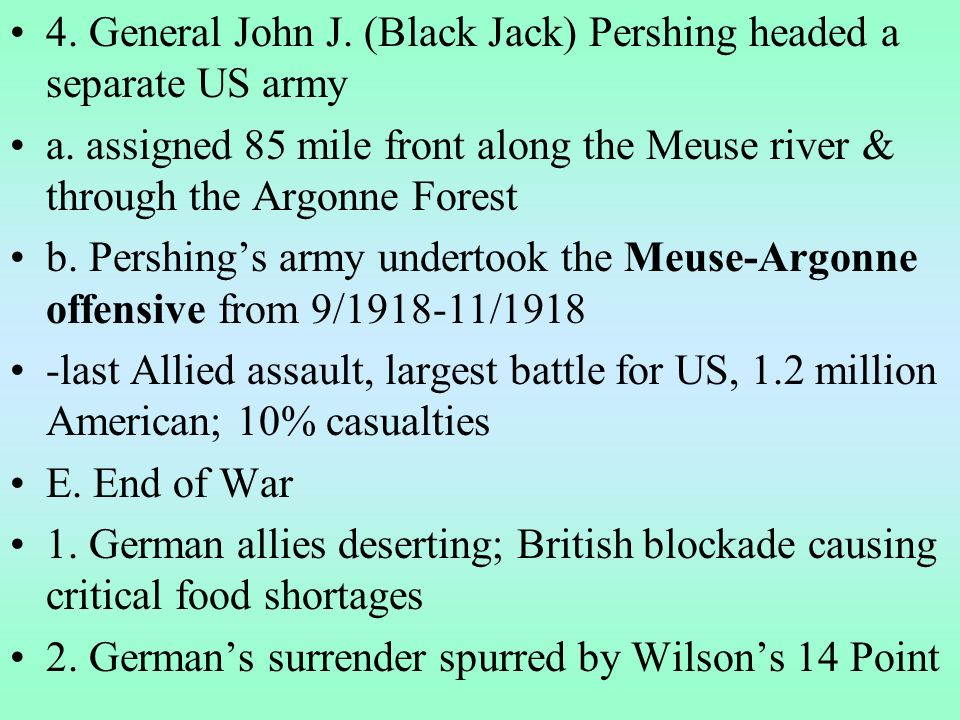 4. General John J. (Black Jack) Pershing headed a separate US army a.