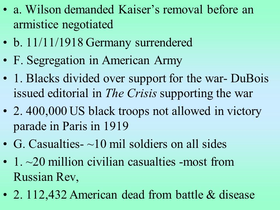 a. Wilson demanded Kaisers removal before an armistice negotiated b.