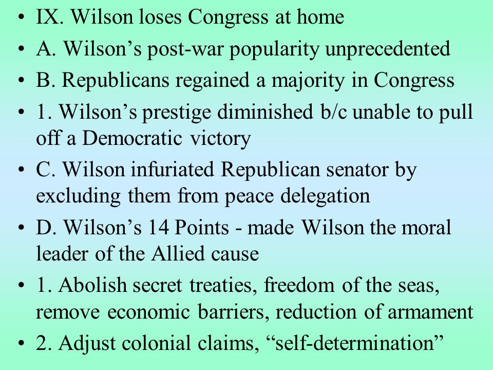 IX. Wilson loses Congress at home A. Wilsons post-war popularity unprecedented B.