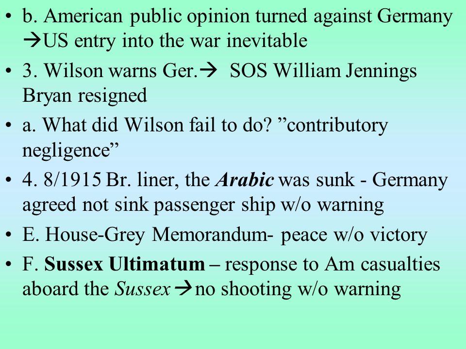 1.Wilson break diplomatic relations prelude to war 2.