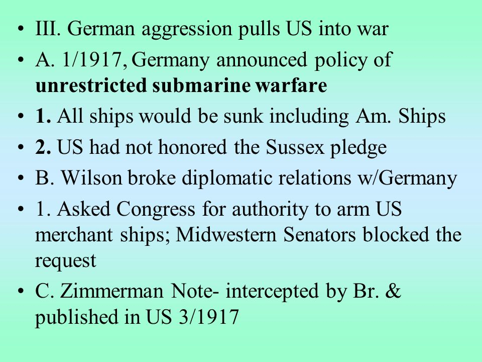 III. German aggression pulls US into war A.