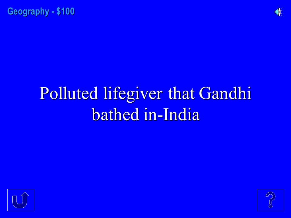 Geography - $100 Polluted lifegiver that Gandhi bathed in-India